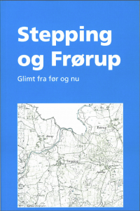 Stepping og Frørup - Glimt fra før og nu - forside